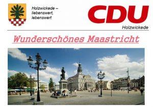 CDU-Bürgerfahrt nach Maastricht ausgebucht