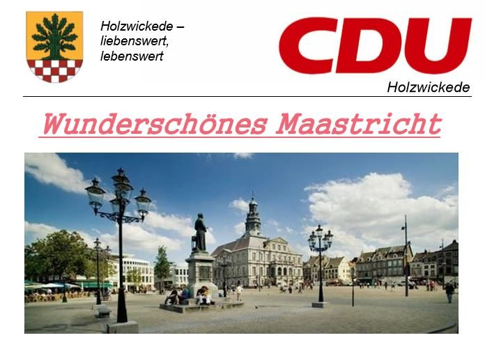 Die CDU lädt zur nächsten Bürgerfahrt ein, die im Oktober in die niederländische Stadt Maastricht führt. (Foto: CDU Holzwickede)